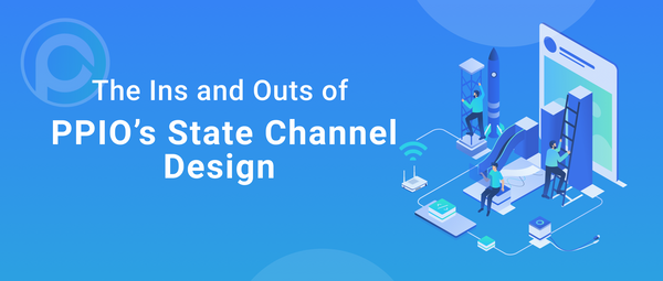 The Ins and Outs of PPIO's State Channel Design